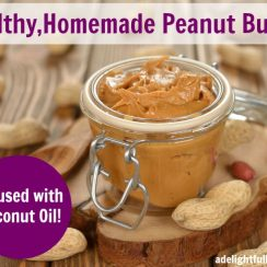 Nourishing Peanut Butter: A.K.A The Best Peanut Butter EVER! | aDelightfulHome.com