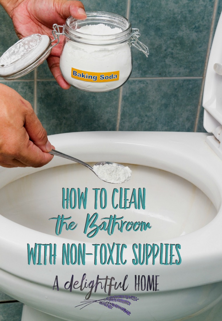 How to Clean the Bathroom with Non-Toxic Supplies | aDelightfulHome.com