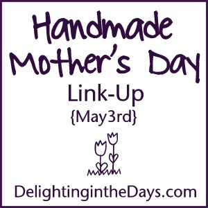 Handmade Mother's Day Link-Up | aDelightfulHome.com