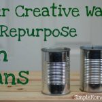Four Creative Ways to Repurpose Tin Cans