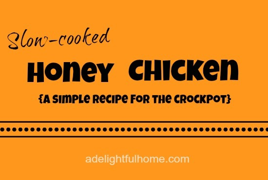 Slow-Cooked Honey Chicken (a simple crockpot recipe) | ADelightfulHome.com
