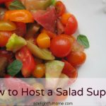 How to Host a Salad Supper {Simple Hospitality for the Spring and Summer}