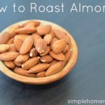 How to Roast Almonds {and a Spiced Almond Recipe}