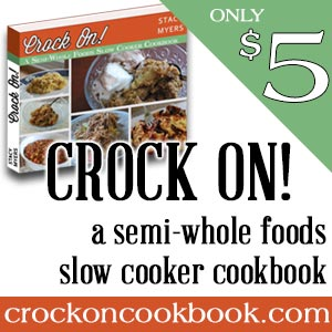 Crock on! a semi-whole foods sow cooker cookbook