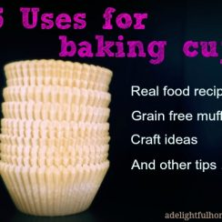 45 Uses for Baking Cups | ADelightfulHome.com