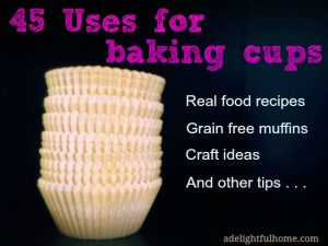 45 uses for baking cups