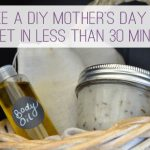 Make a DIY Mother's Day Gift Basket in Less Than 30 Minutes