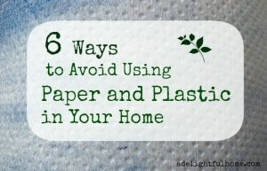 6 ways to avoid paper and plastic