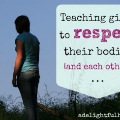 Teaching Girls to Respect their Bodies | ADelightfulHome.com