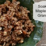 Soaked Maple-Nut Granola (Grain-free)