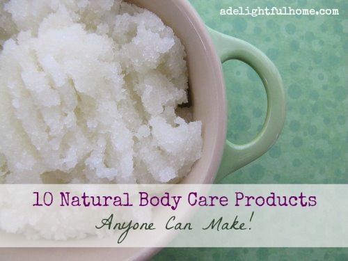 10 natural body care products anyone can make