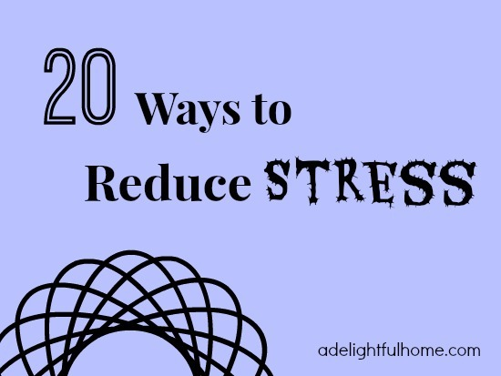 20 Ways to Reduce Stress