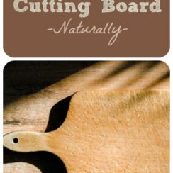 """Image of a wooden paddle style cutting board sitting on top of a butcher block. Text overlay says, """"How to Care for Your Cutting Board Naturally""""."""