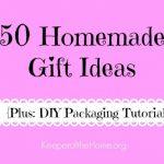 50 Homemade Gift Ideas {and DIY Packaging tutorials}