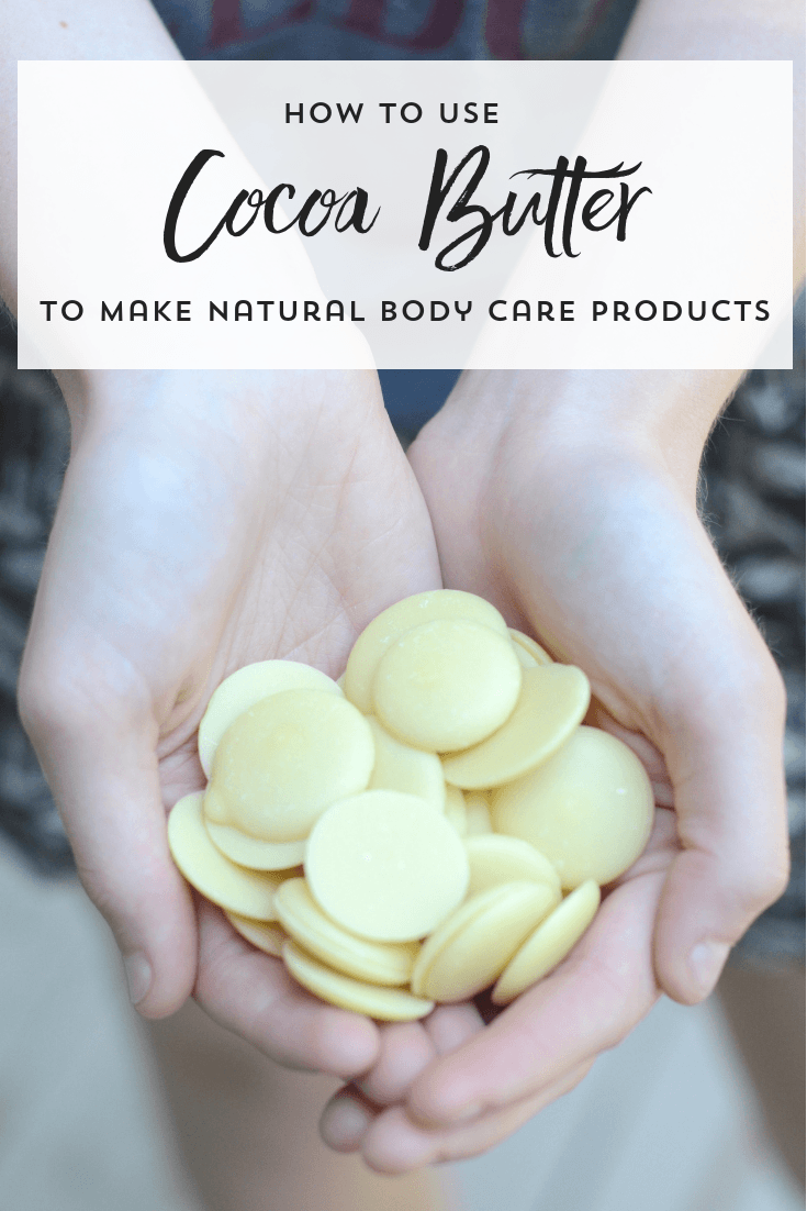 "Image of cupped hands holding cocoa butter wafers. Text overlay says, ""How to Use Cocoa Butter to Make Natural Body Care Products""."