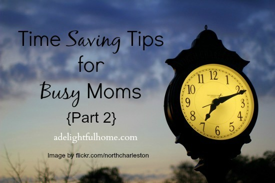 time saving tips for busy moms - part 2