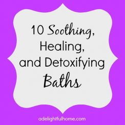 10 Soothing, Healing and Detoxifying Baths | aDelightfulHome.com