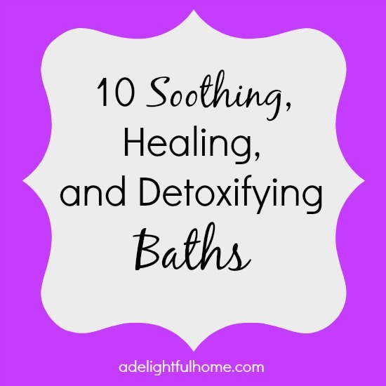 10 Soothing, Healing and Detoxifying Baths