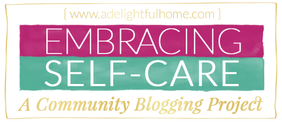 Embracing Self-Care | ADelightfulHome.com
