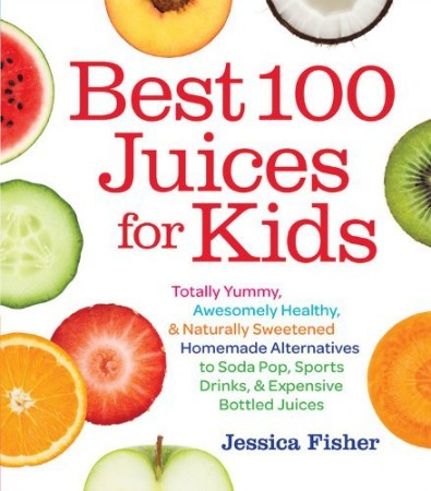 100 Best Juices for Kids.jpg