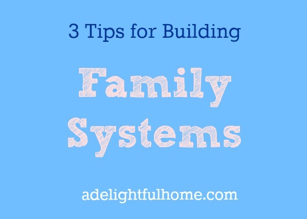 3 tips for building family systems