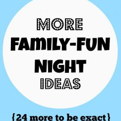 """Text overlay on a blue background that says, """"More Family-Fun Night Ideas (24 More to Be Exact)""""."""