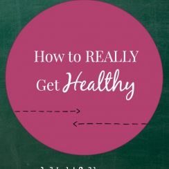 How to REALLY Get Healthy | aDelightfulHome.com