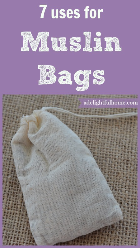 7 uses for muslin bags