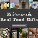 55 Homemade Real Food Gifts