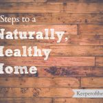 3 Steps to a Naturally Healthy Home