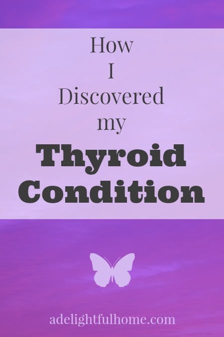 How I Discovered my Thyroid Condition | aDelightfulHome.com