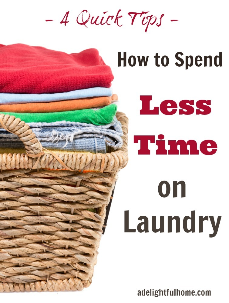 How To Spend Less Time On Laundry {4 Tips}