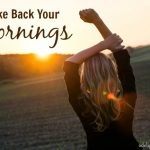 Take Back Your Mornings!