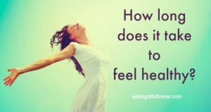 how long does it take to feel healthy