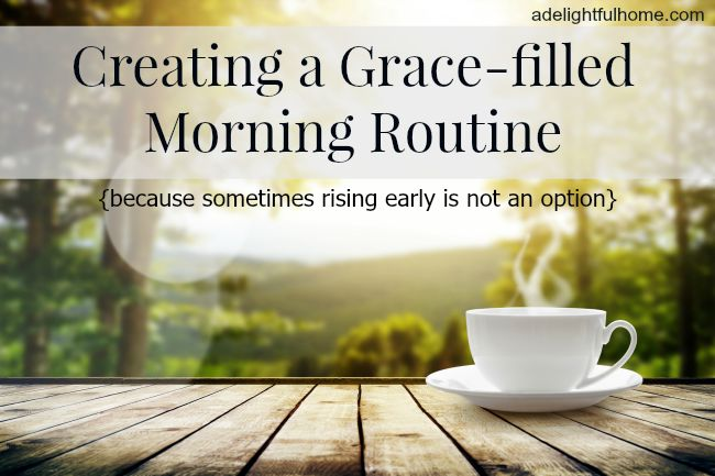 Creating a Grace-filled Morning Routine | aDelightfulHome.com