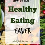 Tips to Make Eating Healthy Easier