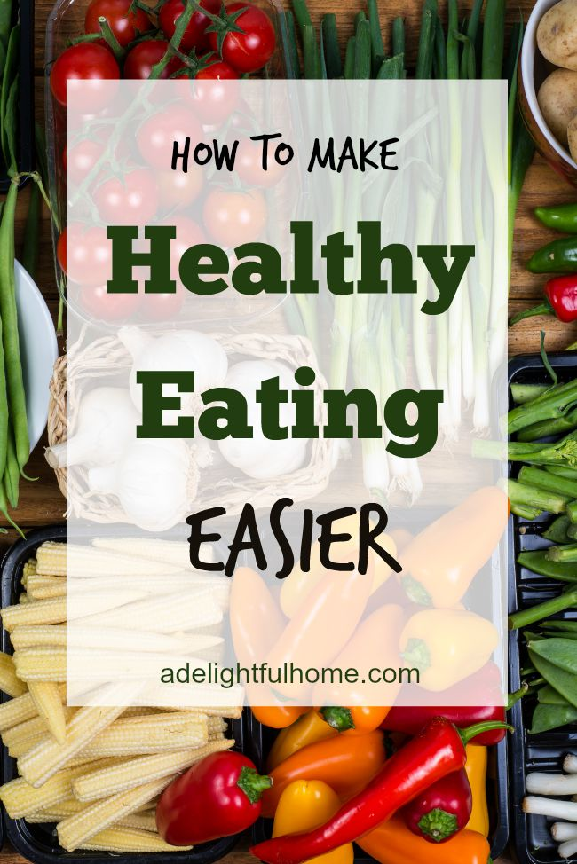 Tips to Make Eating Healthy Easier | aDelightfulHome.com