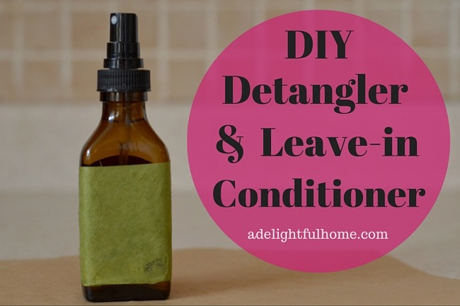 DIY Detangler and Leave In Conditioner | ADelightfulHome.com