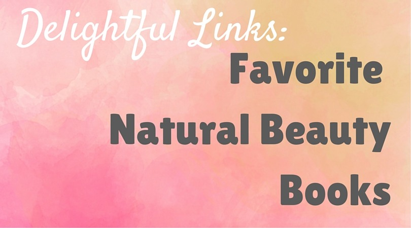 Favorite Books on Natural Beauty | ADelightfulHome.com
