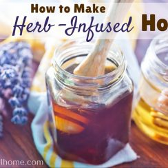 How to Make Herb-Infused Honey for Natural Skin Care | aDelightfulHome.com