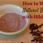 How to Make Natural Blush with Hibiscus