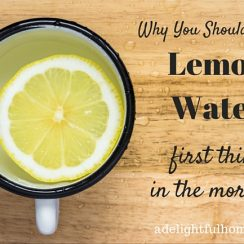 Why you should drink lemon water first thing in the morning | aDelightfulHome.com