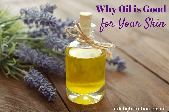 Why is Oil Good For Your Skin? | ADelightfulHome.com