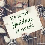 Join me for a Healthy Holiday Season!