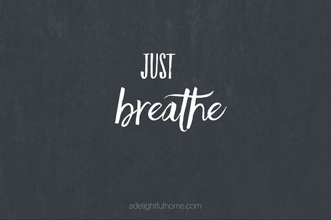 Just Breathe (Plus FREE Lock Screens to Help You Stay Peaceful this Week) | aDelightfulHome.com