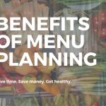 The Surprising Benefits of Menu Planning
