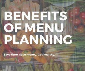 The Surprising Benefits of Menu Planning