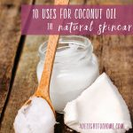 10 Uses for Coconut Oil in Natural Skincare