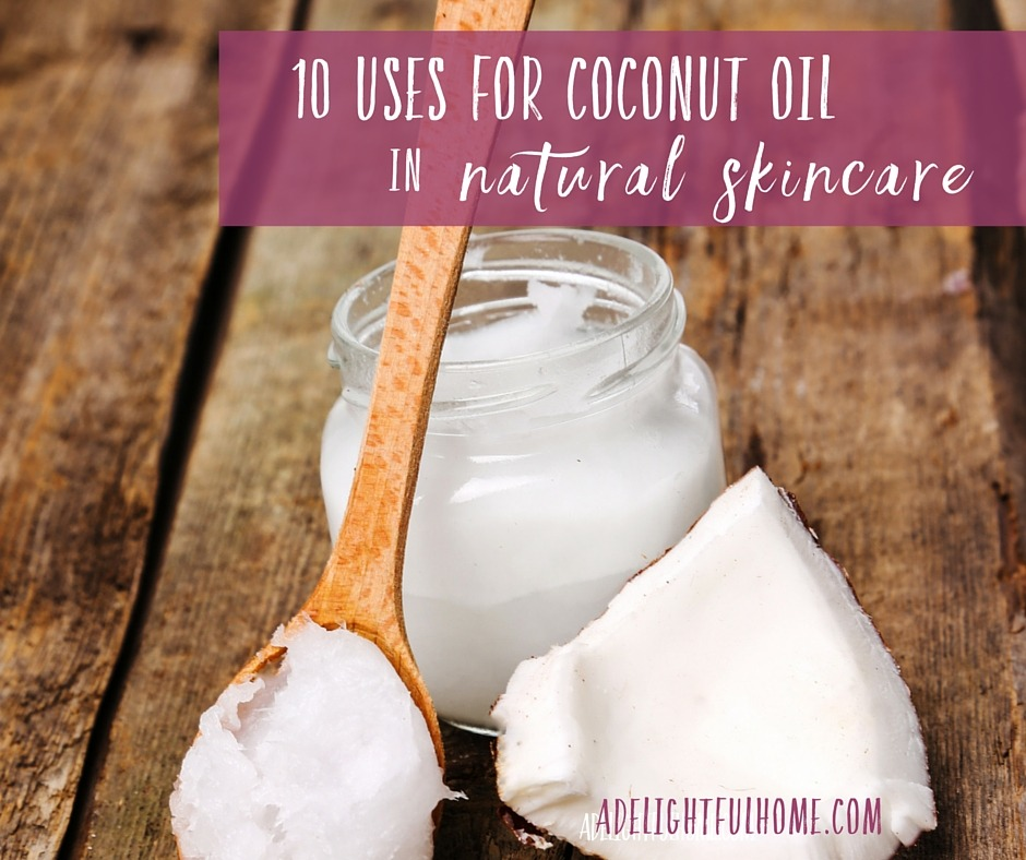 10 Uses for Coconut Oil in Natural Skincare | aDelightfulHome.com