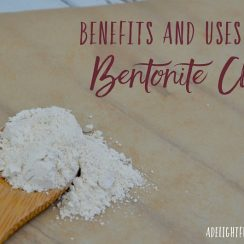 Benefits & Uses for Bentonite Clay | aDelightfulHome.com